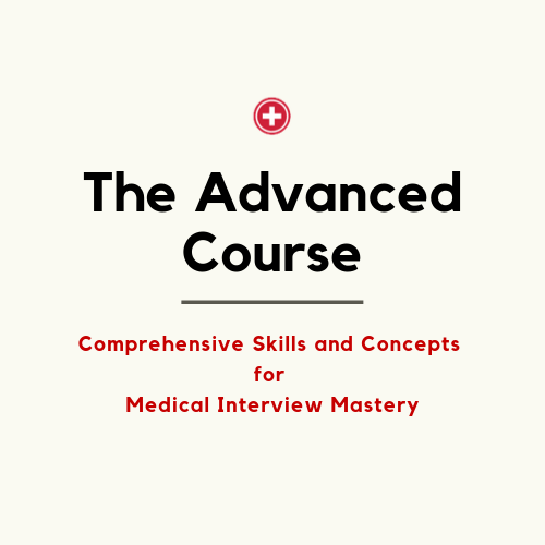 """The Advanced Course"": Comprehensive Skills And Concepts For Medical Interview Mastery"